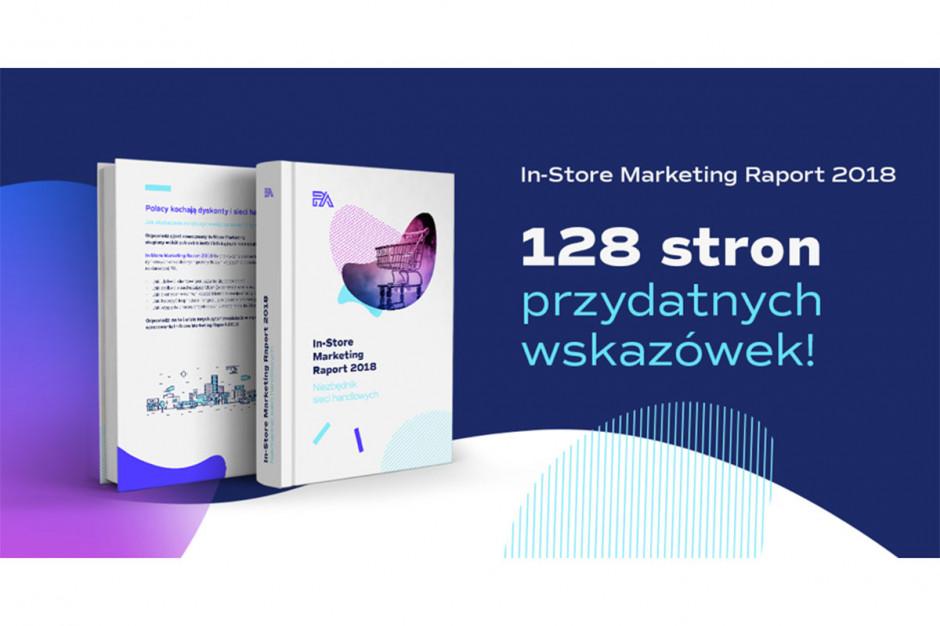 Bezpłatny In-Store Marketing Raport 2018. Niezbędnik sieci handlowych już dostępny do pobrania