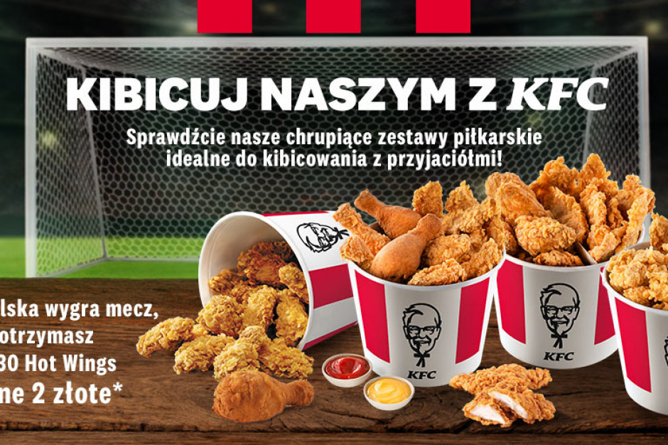 Jak Polacy wygrają ze Szwecją, KFC sponsoruje klientom Hot Wings za 2 zł
